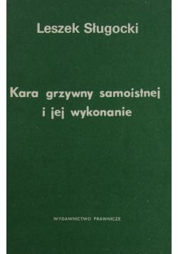 Kara grzywny samoistnej i jej wykonanie + Autograf Sługocki