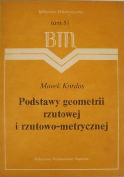 Podstawy geometrii rzutowej i rzutowo metrycznej tom 57