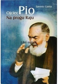 Ojciec Pio Na progu raju
