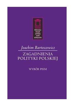 Zagadnienia polityki polskiej