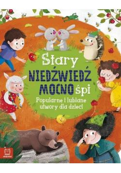 Stary niedźwiedź mocno śpi Popularne i lubiane utwory dla dzieci