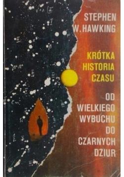 Krótka Historia Czasu od Wielkiego Wielkiego Wybuchu do Czarnych Dziur