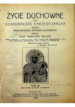 Życie duchowne czyli doskonałość chrześcijańska Tom III 1924 r.