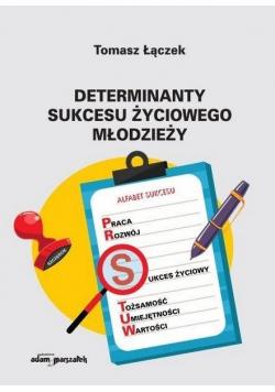 Determinanty sukcesu życiowego młodzieży