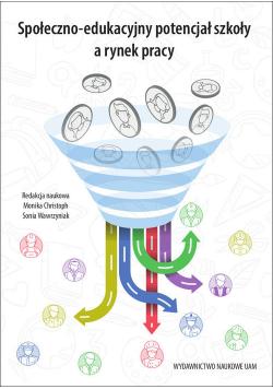 Społeczno-edukacyjny potencjał szkoły a rynek pracy