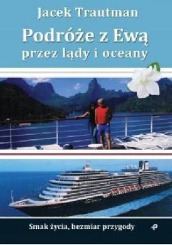 Podróże z Ewą przez lądy i oceany plus autograf Trautmana