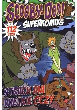 Superkomiks Scoooby Doo Strach ma wielkie oczy