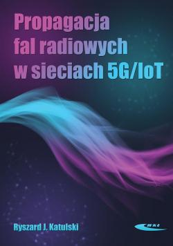 Propagacja fal radiowych w sieciach 5G/IoT