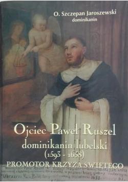 Ojciec Paweł Ruszel dominikanin lubelski