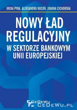 Nowy ład regulacyjny w sektorze bankowym Unii Euro