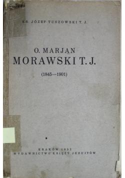 O Marjan Morawski T J  1845 - 1901 1932 r.