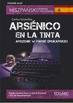 Hiszpański Kryminał z ćwiczeniami Arsénico en la tinta