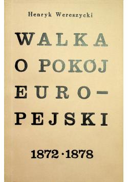 Walka o pokój Europejski 1872  1878