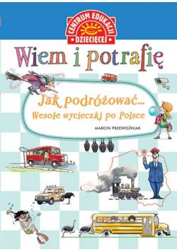 Wiem i potrafię Jak podróżować Wesołe wycieczki po Polsce
