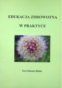 Edukacja zdrowotna w praktyce