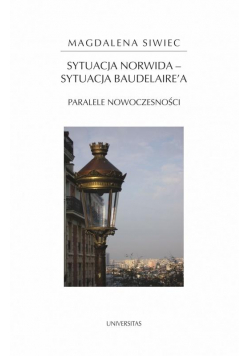 Sytuacja Norwida sytuacja Baudelaire'a. Paralele