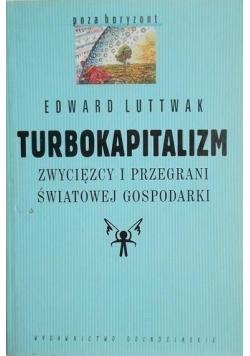 Turbokapitalizm Zwycięzcy i przegrani światowej gospodarki