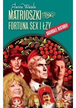 Matrioszki Fortuna  sex i łzy