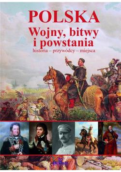 Polska. Wojny, bitwy i powstania