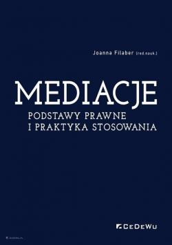 Mediacje. Podstawy prawne i praktyka stosowania