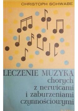 Leczenie muzyką chorych z nerwicami i zaburzeniami czynnościowymi