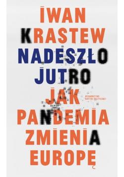 Nadeszło jutro. Jak pandemia zmienia Europę