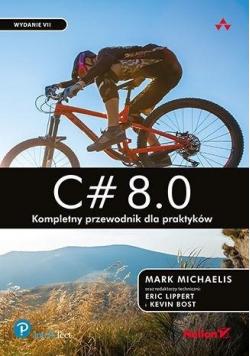 C# 8.0. Kompletny przewodnik dla praktyków w.7