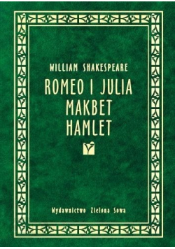 Romeo i Julia/Makbet/Hamlet