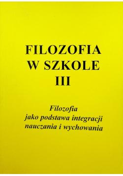 Filozofia w szkole III Filozofia jako podstawa integracji nauczania i wychowania