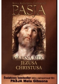 Pasja czyli bolesna męka Jezusa Chrystusa
