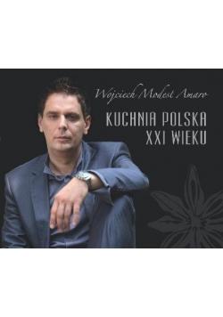 Kuchnia Polska Xxi Wieku Wojciech Modest Amaro 195 00 Zl Tezeusz Pl