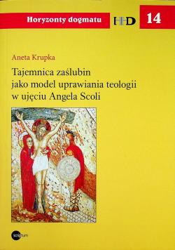 Tajemnica zaślubin jako model uprawiania teologii w ujęciu Angela Scoli