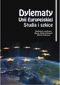 Dylematy Unii Europejskiej. Studia i szkice