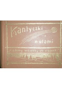 Kantyczki z nutami Reprint z 1911 r