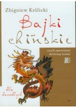 Bajki chińskie Dla dorosłych czyli 108 opowieści dziwnej treści