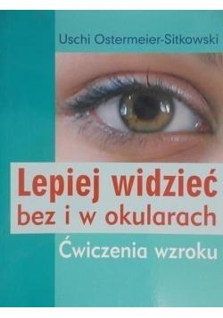 Lepiej widzieć bez i w okularach