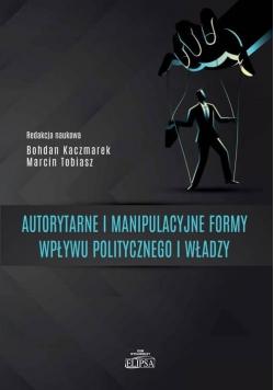 Autorytarne i manipulacyjne formy wpływu..