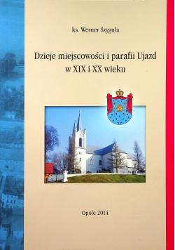 Dzieje miejscowości i parafii Ujazd w XIX i XX wieku
