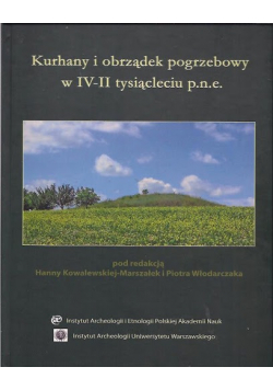 Kurhany i obrządek pogrzebowy w IV - II tysiącleciu pne