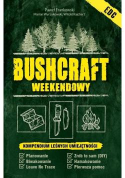 Bushcraft weekendowy. Kompendium leśnych...
