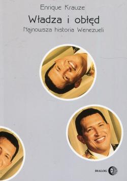 Władza i obłęd Najnowsza historia Wenezueli