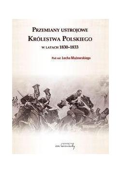 Przemiany ustrojowe Królestwa Polskiego 1830-1833