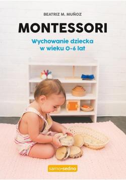 Montessori Wychowanie dziecka w wieku 0-6 lat.