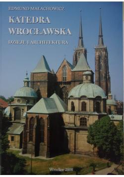 Katedra Wrocławska Dzieje i architektura