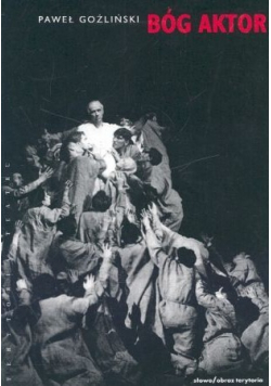 Bóg aktor Romantyczny teatr świata
