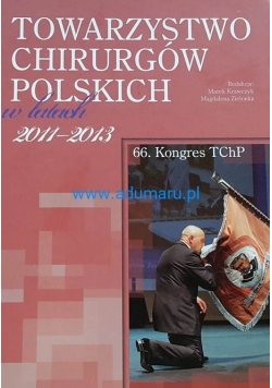 Towarzystwo chirurgów polskich w latach 2011 2013