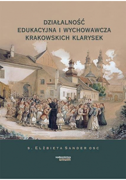 Działalność edukacyjna i wychowawcza krakowskich..