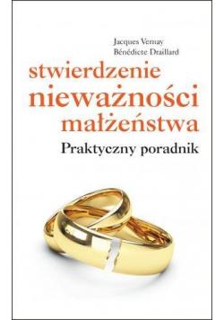 Stwierdzenie nieważności małżeństwa Praktyczny poradnik