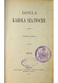Dzieła Karola Szajnochy  Tom VII 1877 r