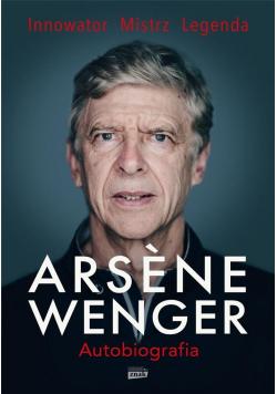Arsene Wenger. Autobiografia